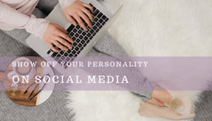 Show Off Your Personality On Social Media