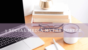 Social Media Myths Busted